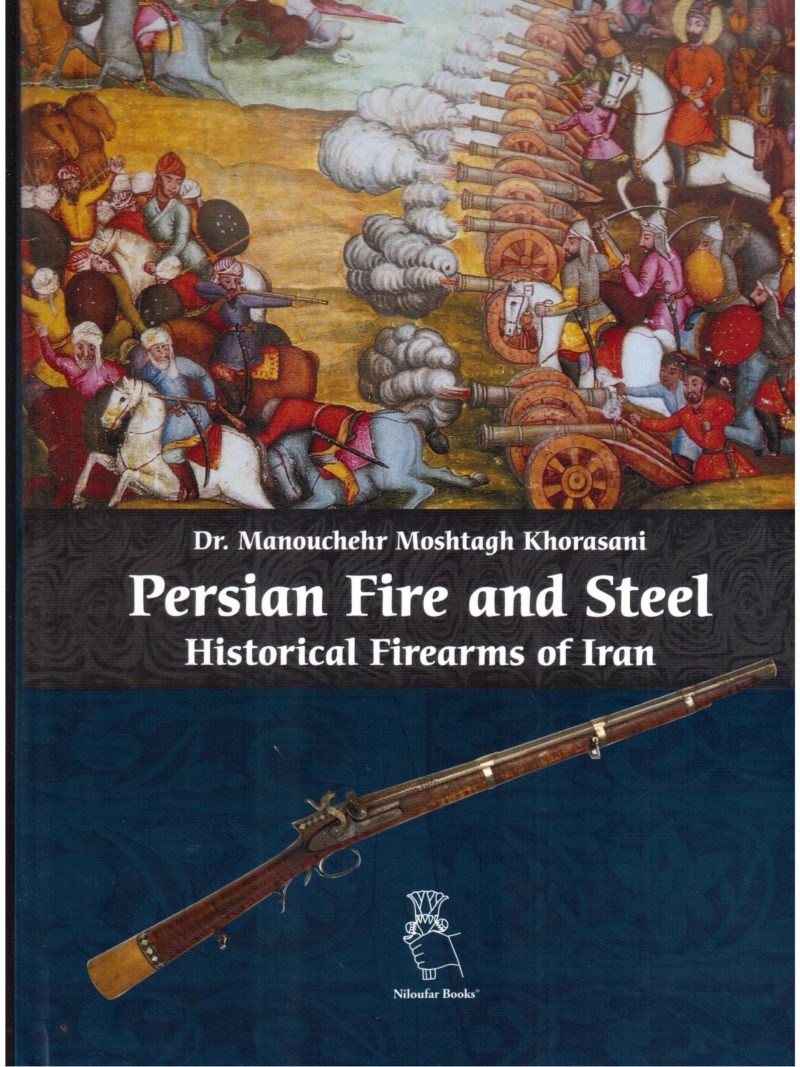 Persian Fire and Steel: Historical Firearms of Iran