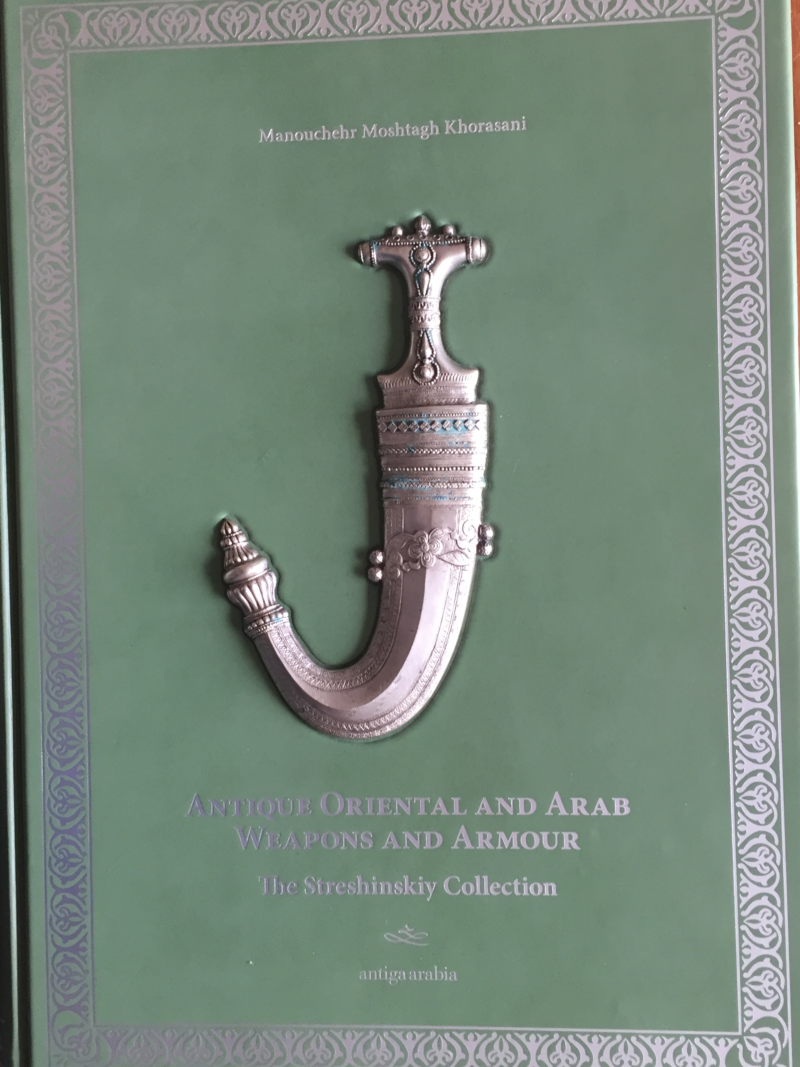 Antique Oriental and Arab Weapons and Armour: The Streshinskiy Collection