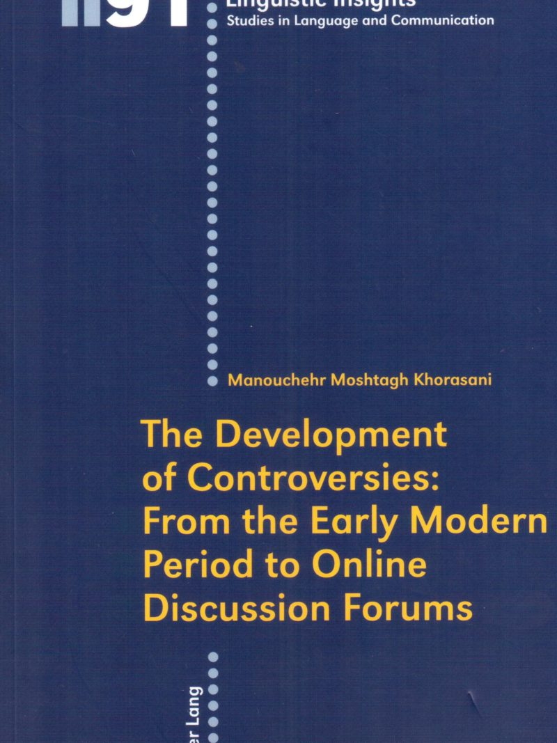 The Development of Controversies: From the Early Modern Period to Online Discussion Forums